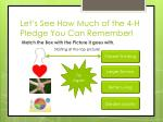 let s see how much of the 4 h pledge you can remember1