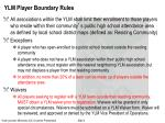 ylm player boundary rules