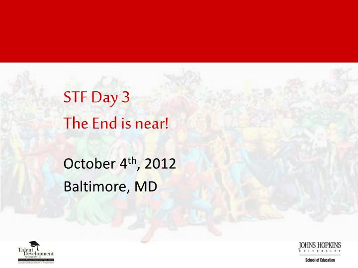 Stf day 3 the end is near