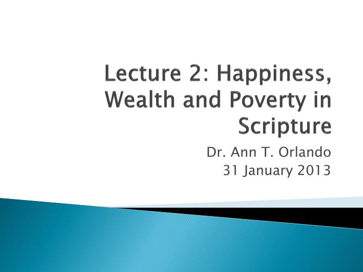lecture 2 happiness wealth and poverty in scripture n.