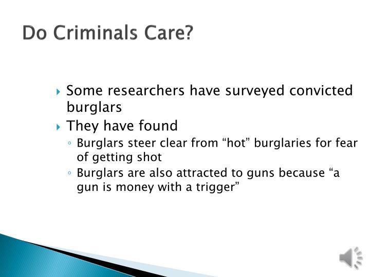 Do Criminals Care?