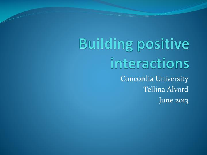 building positive interactions n.