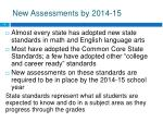 new assessments by 2014 15
