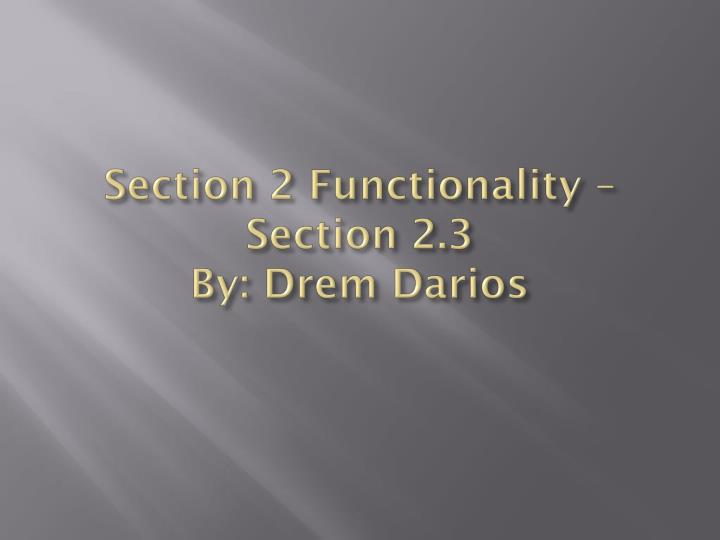 Section 2 Functionality – Section 2.3
