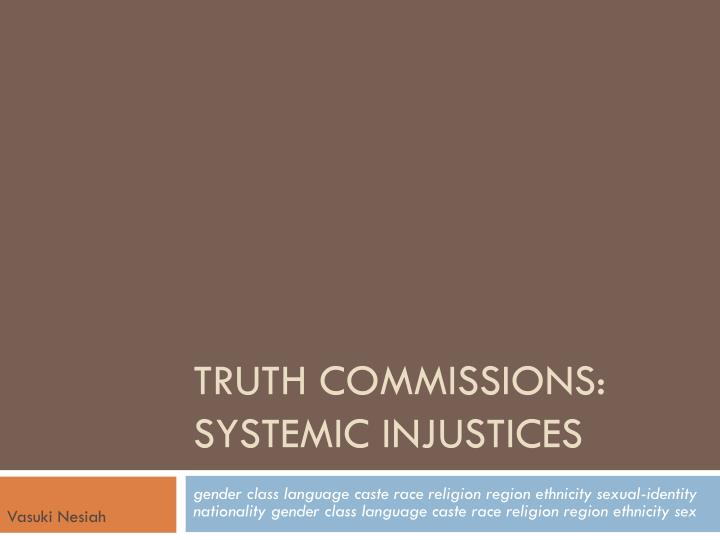 truth commissions systemic injustices n.