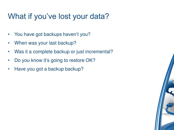What if you've lost your data?