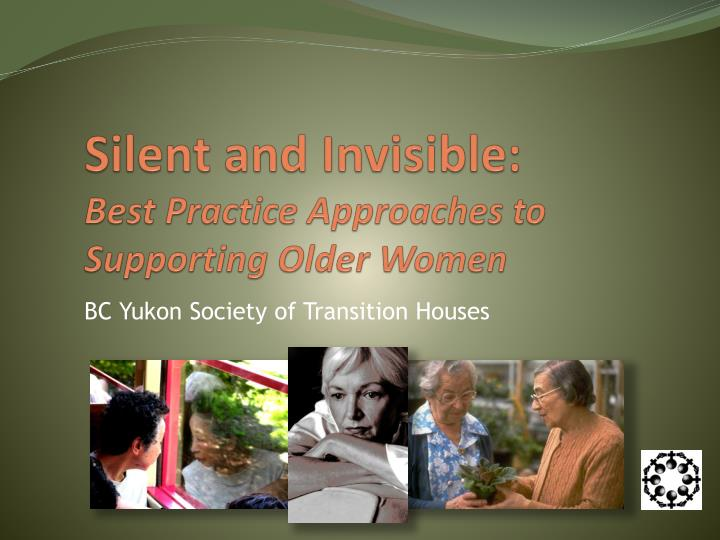 silent and invisible best practice approaches to supporting older women n.