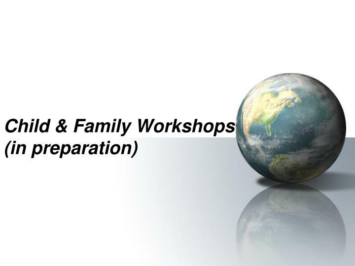 Child & Family Workshops