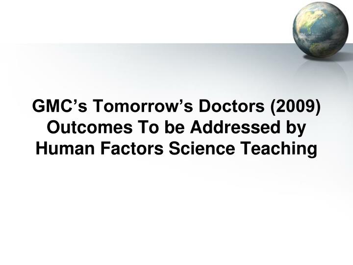 GMC's Tomorrow's Doctors (2009) Outcomes