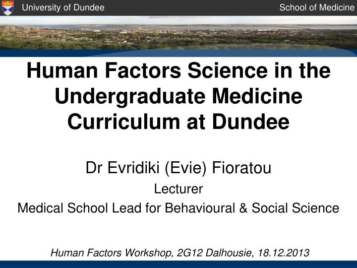 Human factors science in the undergraduate medicine curriculum at dundee