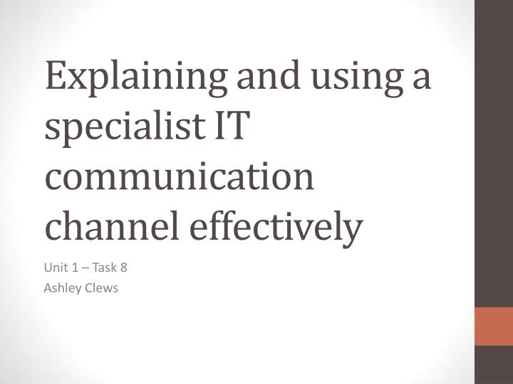 explaining and using a specialist it communication channel effectively n.