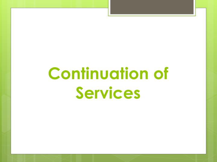 Continuation of services