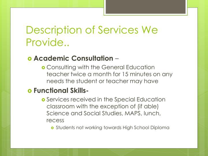 Description of Services We Provide..