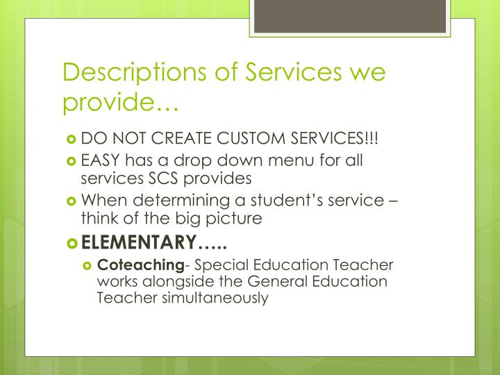 Descriptions of Services we provide…