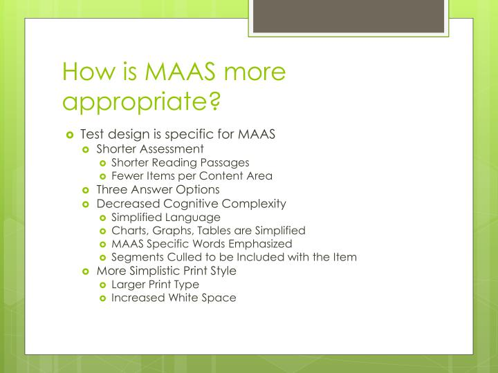 How is MAAS more appropriate?
