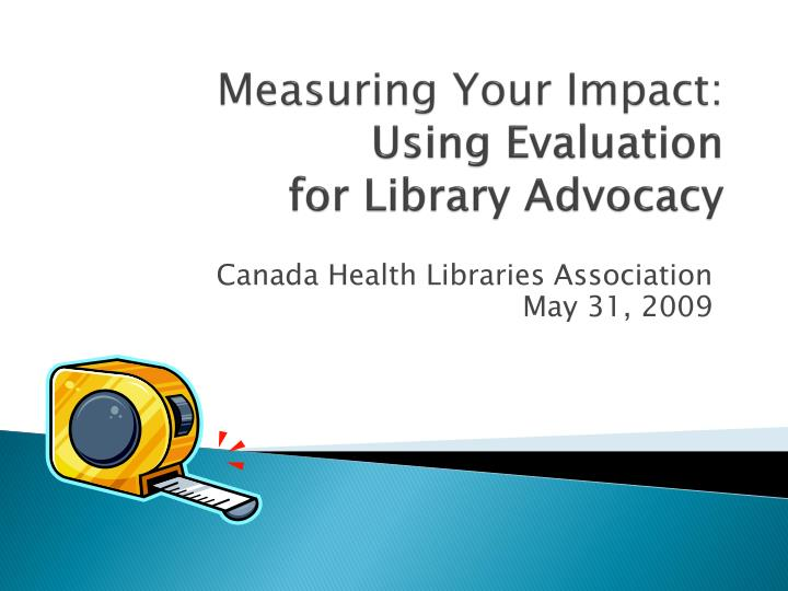 measuring your impact using evaluation for library advocacy n.