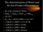 the autoionization of water and the ion product dissociation