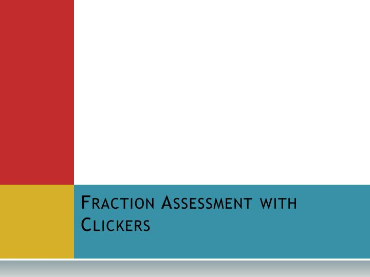 fraction assessment with clickers n.