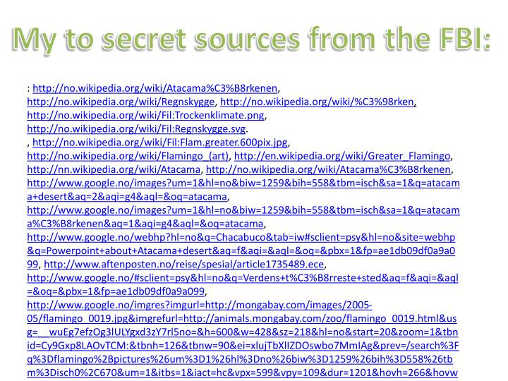 My to secret sources from the FBI: