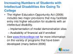 increasing numbers of students with intellectual disabilities are going to college