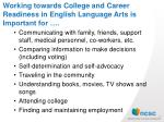 working towards college and career readiness in english language arts is important for