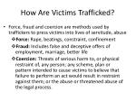 how are victims trafficked