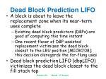 dead block prediction lifo