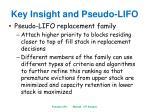 key insight and pseudo lifo2