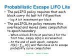 probabilistic escape lifo lite