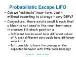 probabilistic escape lifo1