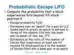 probabilistic escape lifo2