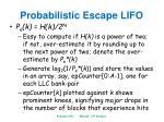 probabilistic escape lifo3