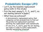 probabilistic escape lifo6