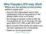 why pseudo lifo may work