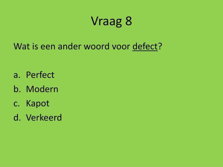 Vraag 8