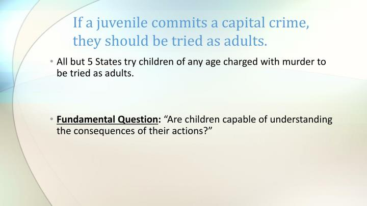 should juveniles be tried as adults for serious crimes