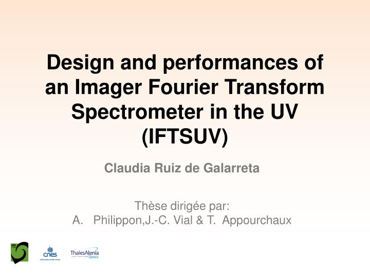 design and performances of an imager fourier transform spectrometer in the uv iftsuv n.