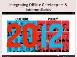integrating offline gatekeepers intermediaries