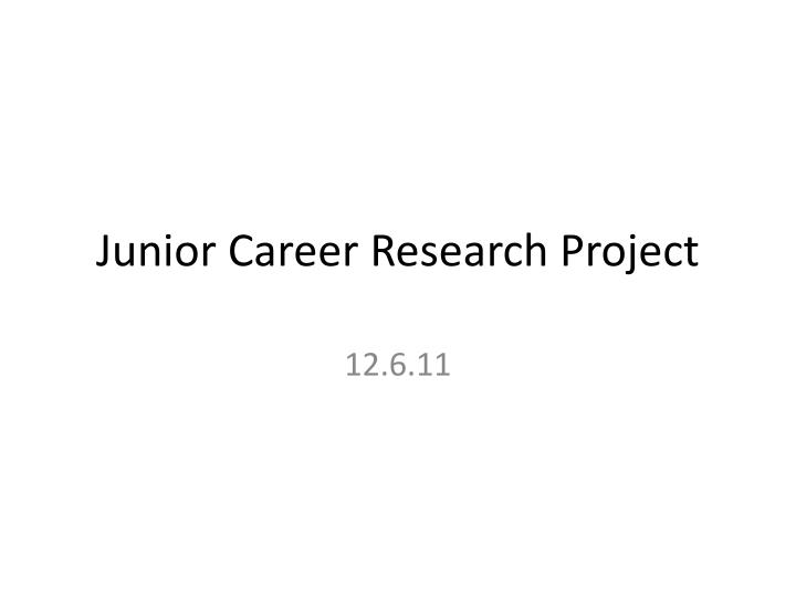 junior career research project n.