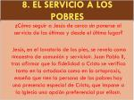 8 el servicio a los pobres