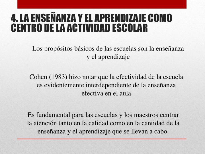 4. LA ENSEÑANZA Y EL APRENDIZAJE COMO CENTRO DE LA ACTIVIDAD ESCOLAR