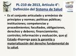 pl 210 de 2013 art culo 4 definici n del sistema de salud