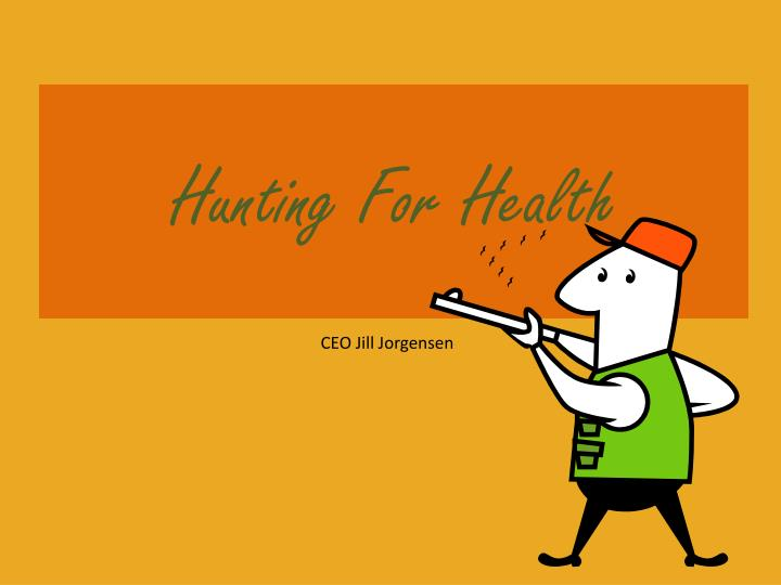 hunting for health n.
