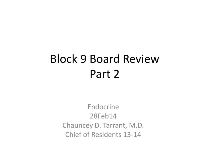 block 9 board review part 2 n.