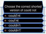choose the correct shorted version of could not