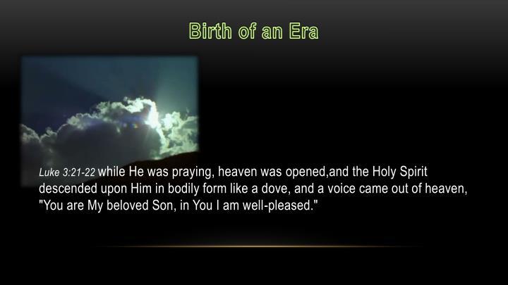 Birth of an Era