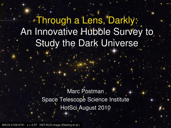 through a lens darkly an innovative hubble survey to study the dark universe n.