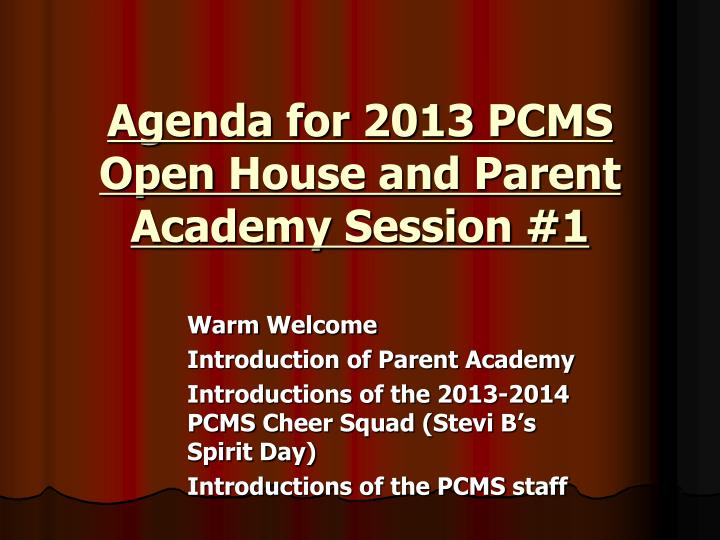 agenda for 2013 pcms open house and parent academy session 1 n.