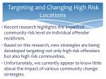 targeting and changing high risk locations