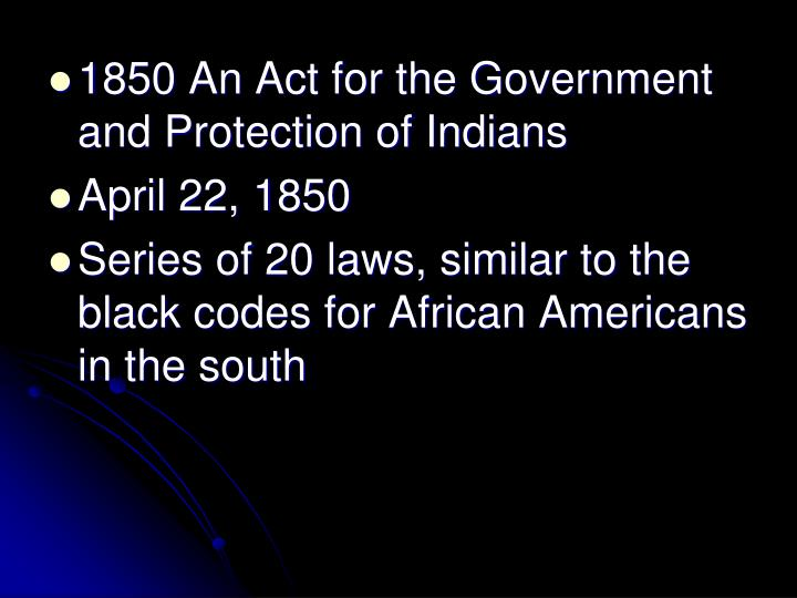 1850 An Act for the Government and Protection of Indians